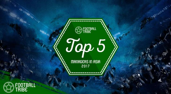 Football Tribe Awards Encore: 2017's Top 5 Managers in Asia