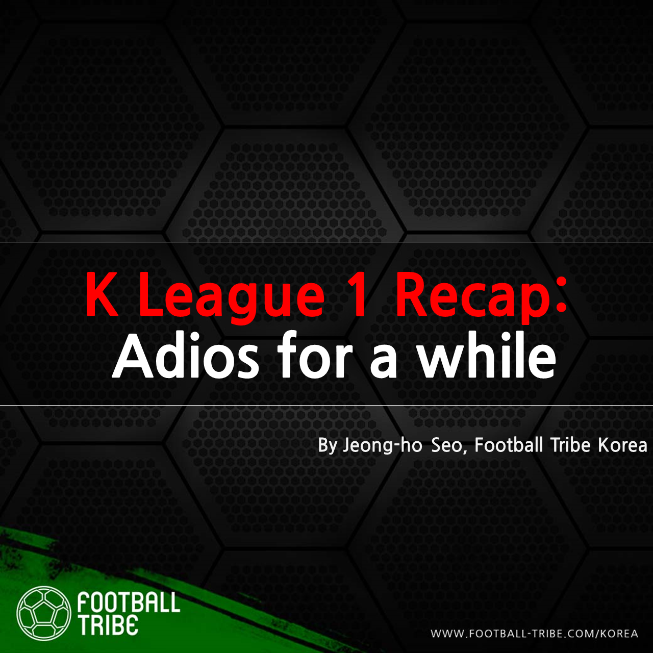 K League 1 Recap: Adios for a while
