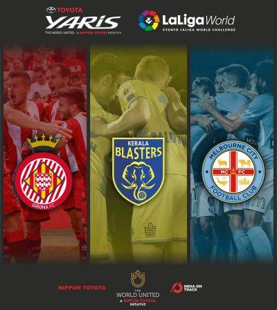 Kerala Blasters set to host Melbourne City FC and Girona FC in Toyota Yaris LaLiga World Tournament