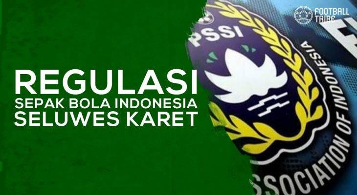 Regulasi Sepak Bola Indonesia Seluwes Karet