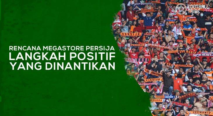 Rencana Megastore Persija, Langkah Positif yang Dinantikan
