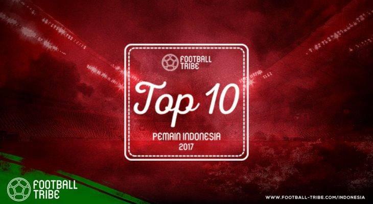 Football Tribe Awards: 10 Pemain Terbaik Indonesia di 2017 (Peringkat 3-1)
