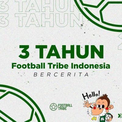 3 Tahun Football Tribe Bercerita