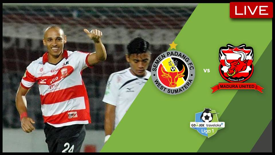 Live Streaming Liga 1 Indonesia: Semen Padang vs Madura United (KO 7.30PM)