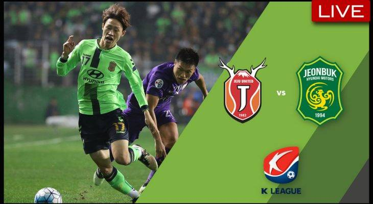 Live Streaming K League Classic: Jeju United vs Jeonbuk Hyundai FC