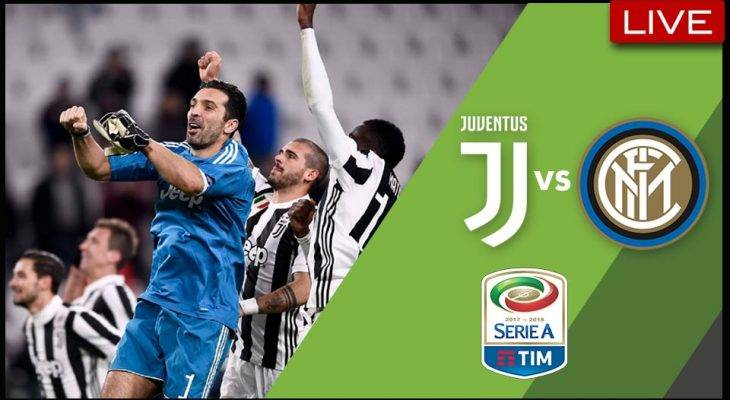 Live Streaming Serie A: Juventus vs Inter Milan