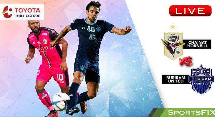 Live Streaming Thai Premier League: Chainat Hornbill vs Buriram United