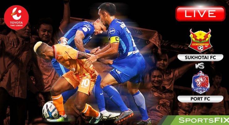 Live Streaming Thai League 1: Sukhothai vs Port FC