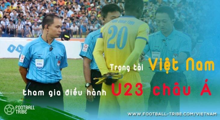Trọng tài Việt Nam làm nhiệm vụ tại giải U23 châu Á
