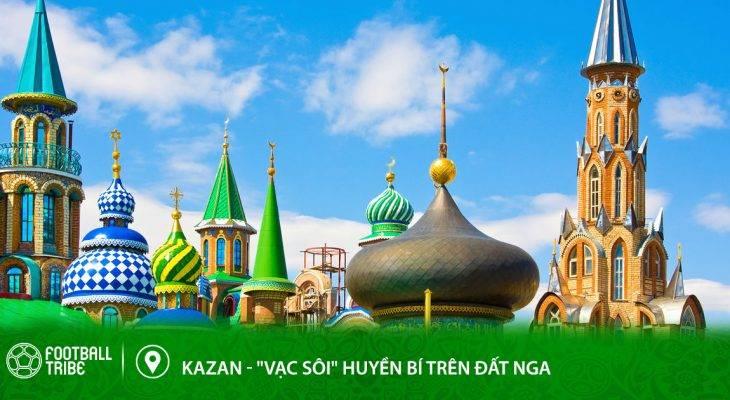 """Địa điểm World Cup 2018: Kazan – """"Vạc sôi"""" huyền bí trên đất Nga"""