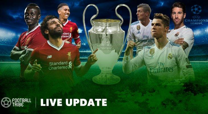 LIVE UPDATE Champions League Final 2017/18: Đại chiến Los Blancos – The Kop